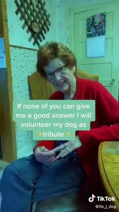 Grandma has a point.