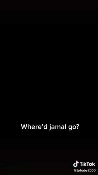 Jamal just dissapeared man