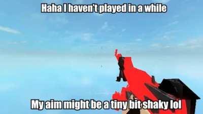 Haha I'm a bit rusty lol forgive my aim thanks team