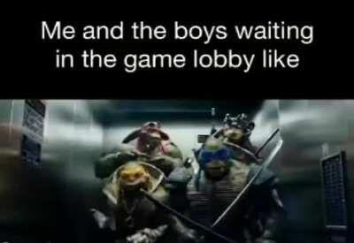 Game lobby be like