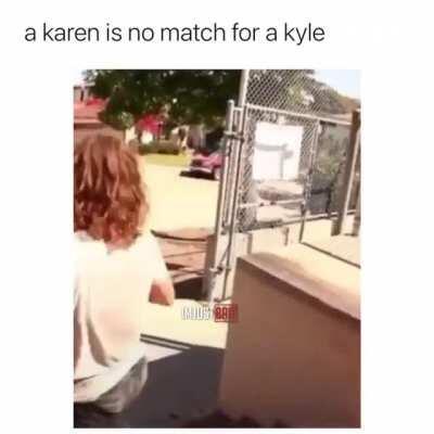 A Karen is not match for a Kyle