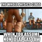 Watch me do non ideal gas you incels