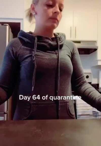 Day 64 of quarantine