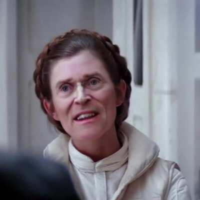 Thanks, I hate Willem Dafoe as Princess Leia
