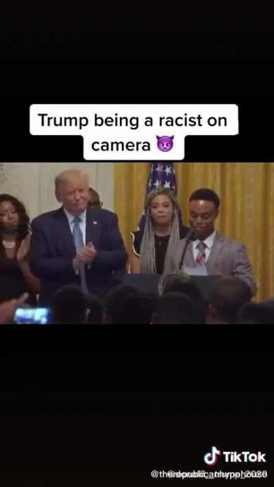 He's such a racist, no love for the black community... jeez