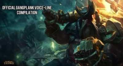 Trust me guys, this is legit. Official Gangplank voicelines.