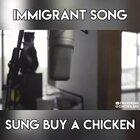 Immigrant Song Sung by a Chicken