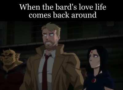 Ever played a bard who seduced a lot of people, then suddenly you run into one of your exes?