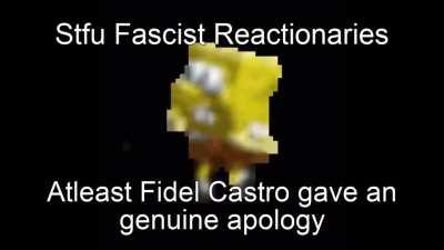 Fidel Castro gave an genuine apology🤡
