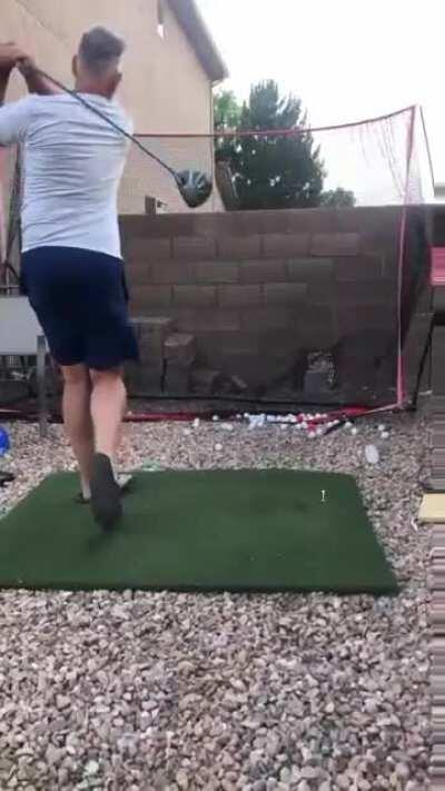 When you're practicing golf in the back yard