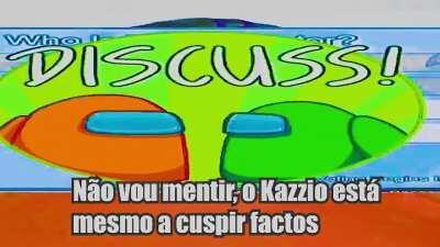 Oh não, Kazzio está mesmo a cuspir factos!!!!!😱😱😱😱