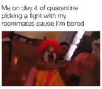 Quarantine has people like...