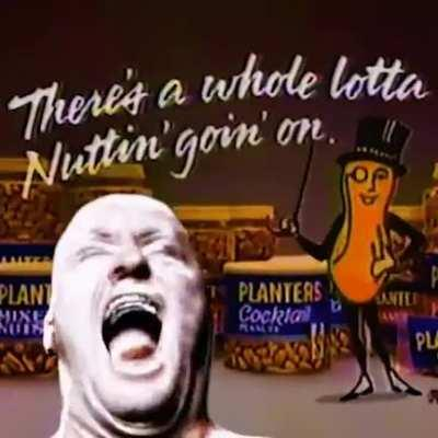 every time you nut the planters peanuts guy dies a little