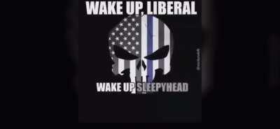 WAKE UP, LIBERAL