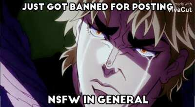 Dio posts nsfw I'm general