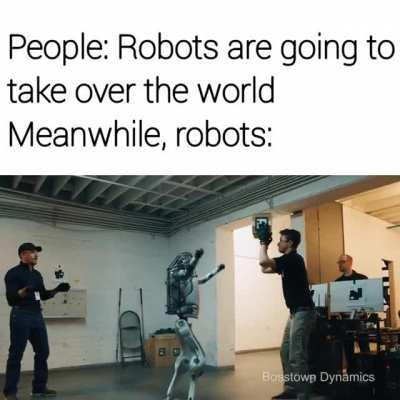 Haha robot stu- WAIT WHAT