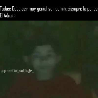 El admin :'(