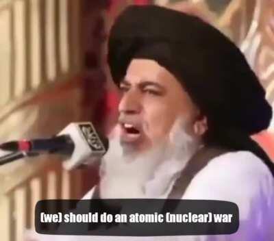 Do a war with atomic bomb and declare Jihad against France, says Pakistani spiritual leader and politician Allama Khadim Hussain Rizvi
