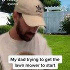 My dad trying to start the lawn mower